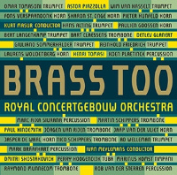 Brass Too: Brass of the Royal Concertgebouw Orchestra