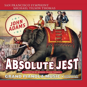 Adams: Absolute Jest, Grand Pianola Music - Tilson Thomas, Adams