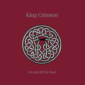 King Crimson: On (and off) The Road