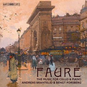Fauré: The Music for Cello & Piano - Brantelid, Forsberg