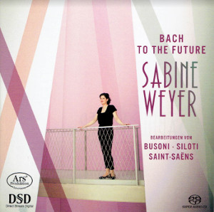 Bach to the future: transcriptions by Busoni, Siloti & Saint-Seans - Weyer