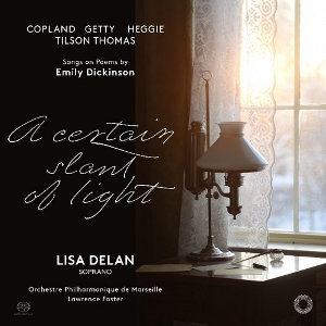 A Certain Slant of Light: Songs on Poems by Emily Dickinson - Delan, Foster