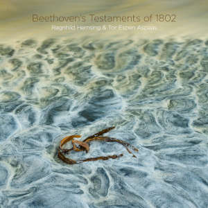 Beethoven's Testaments of 1802 - Hemsing, Aspaas
