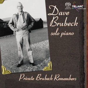 Dave Brubeck: Private Brubeck Remembers