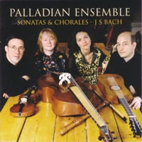 Bach: Sonatas and Chorales - Palladian Ensemble