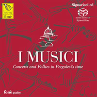 Concerts and Follies in Pergolesi's time - I Musici