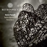 Purcell: Twelve Sonatas in Three Parts - Retrospect Trio