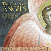 The Chants of Angels - Gloriæ Dei Cantores Schola