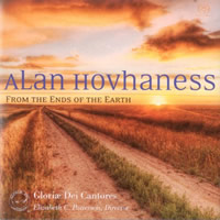 Hovhaness: From the Ends of the Earth - Gloriæ Dei Cantores