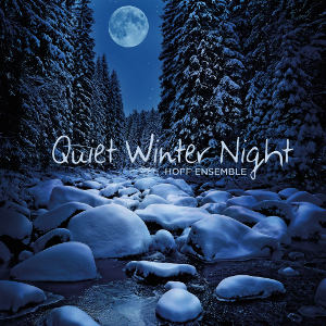 Quiet Winter Night - Hoff Ensemble