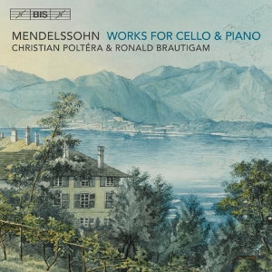 Mendelssohn: Works for Cello and Piano - Poltéra / Brautigam