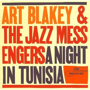 Art Blakey & The Jazz Messengers: A Night in Tunisia
