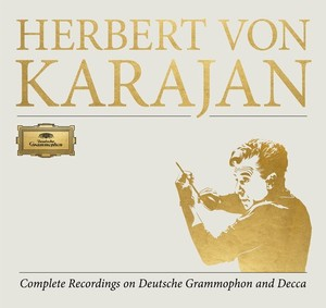 Herbert von Karajan: Complete recordings on Deutsche Grammophon and Decca