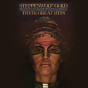 Steppenwolf: Gold - Their Greatest Hits