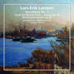 Larsson: Orchestral Works, Vol. 3 - Manze