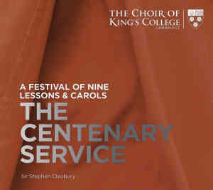 A Festival of Nine Lessons & Carols: The Centenary Service - Cleobury