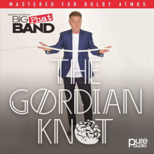 Gordon Goodwin's Big Phat Band: The Gordian Knot