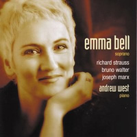 Songs by Richard Strauss, Bruno Walter & Joseph Marx - Emma Bell