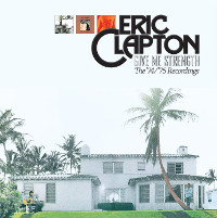 Eric Clapton: Give Me Strength - The '74/'75 Recordings