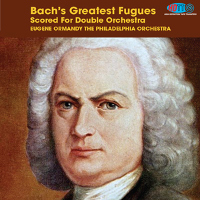 Bach: Fugues (scored for double orchestra) - Ormandy