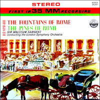 Respighi: Fountains of Rome, Pines of Rome - Sargent