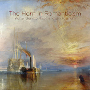 The Horn in Romanticism - Nilsen, Fossheim