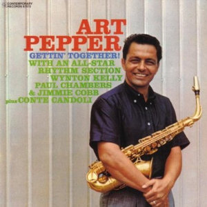 Art Pepper: Gettin' Together!