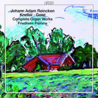 Northern German Organ Baroque Vol. 03: Reincken, Kneller, Geist - Complete Organ Works - Flamme