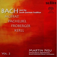 Bach and the South German Tradition Vol. 2 - Martin Neu
