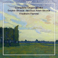 Northern German Organ Baroque Vol. 11: Strunck, Delphin & Nicolaus Adam - Organ Works - Flamme