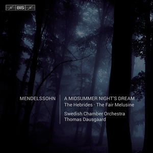 Mendelssohn: A Midsummer Night's Dream - Thomas Dausgaard