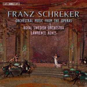 Schreker: Orchestral Music from the Operas - Lawrence Renes