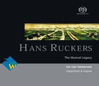 Ruckers, The Musical Legacy - Jos van Immerseel