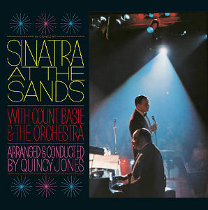 Frank Sinatra with Count Basie and the Orchestra: Sinatra at the Sands