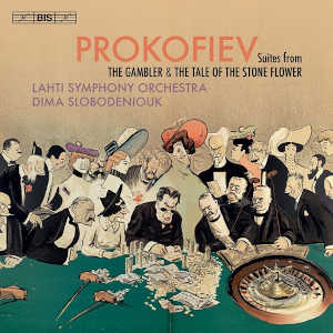 Prokofiev: The Gambler, The Tale of the Stone Flower - Slobodeniouk