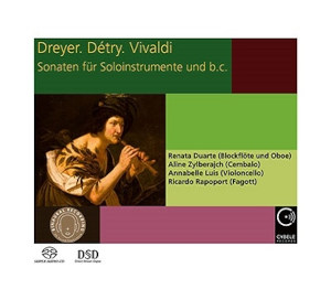 Dreyer, Détry, Vivaldi: Sonatas for solo instruments - Duarte, Zylberajch, Luis, Rapoport