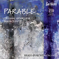 Parable, Original Works for Brass Quintet - Brass Quintet München