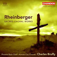 Rheinberger: Sacred Choral Works - Bruffy