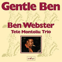 Ben Webster, Tete Montoliu Trio: Gentle Ben