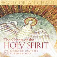 The Chants of the Holy Spirit - Gloriæ Dei Cantores Women's Schola