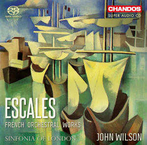 Escales: French Orchestral Works - Wilson