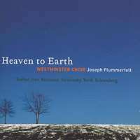 Heaven to Earth - Westminster Choir/Joseph Flummerfelt