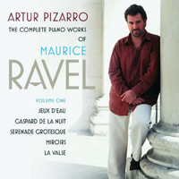 Ravel: The Complete Piano Works, Vol. 1 - Pizarro