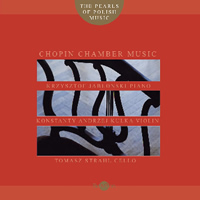 The Pearls of Polish Music - Chopin Chamber Music