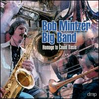 Bob Mintzer Big Band: Homage to Count Basie