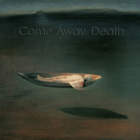 Come Away, Death - Kielland / Osadchuk