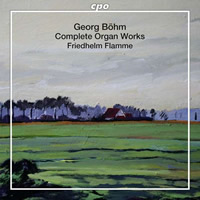 Northern German Organ Baroque Vol. 08: Böhm - Complete Organ Works - Friedhelm Flamme