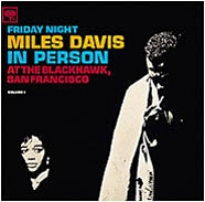 Miles Davis: In Person Friday Night at the Blackhawk, Vol 1