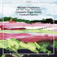 Northern German Organ Baroque Vol. 13: Michael Praetorius - Complete Organ Works - Flamme
