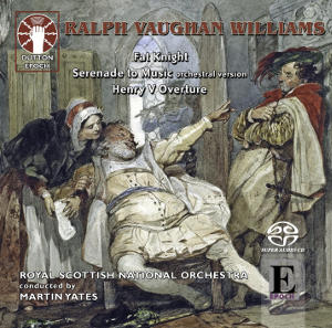 Vaughan Williams: Fat Knight, Serenade to Music, Henry V - Yates